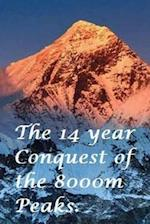The Fourteen Year Conquest of the 8000m Peaks.