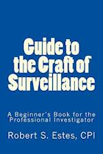 Guide to the Craft of Surveillance