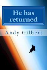 He Has Returned
