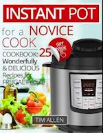 Instant Pot for a Novice Cook