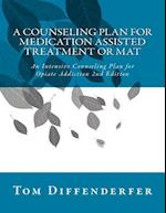 A Counseling Plan for Medication Assisted Treatment or Mat