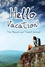 Trip Planner and Travel Journal Hello Vacation!