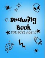 Drawing Book for Boys Age 10