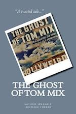 The Ghost of Tom Mix