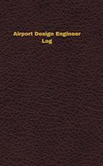 Airport Design Engineer Log