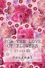 For the Love of Flowers