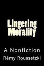 Lingering Morality
