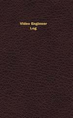 Video Engineer Log