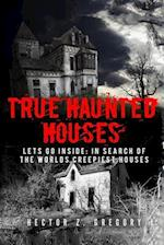 True Haunted Houses