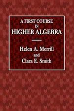 A First Course in Higher Algebra