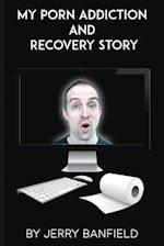 My Porn Addiction and Recovery Story