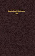 Basketball Matches Log