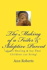 The Making of a Foster & Adoptive Parent