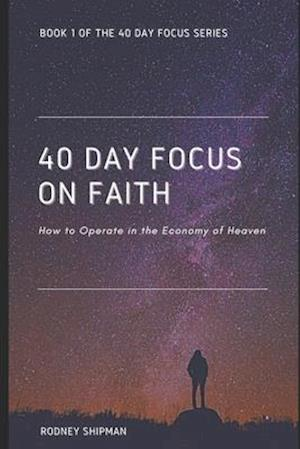 40 Days Focus on Faith