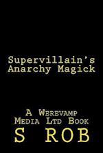 Supervillain's Anarchy Magick