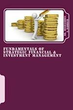 Fundamentals of Strategic Financial & Investment Management