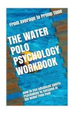 The Water Polo Psychology Workbook