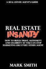 Real Estate Insanity