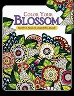 Color Your Blossom Flower Adults Coloring Book