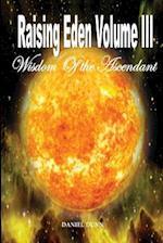 Raising Eden Volume III