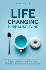 Life Changing Minimalist Living