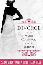 Divorce Is a Major Comeback Not a Setback