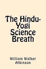 The Hindu-Yogi Science Breath