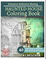 Haunted House Coloring Book for Adults Relaxation Meditation Blessing