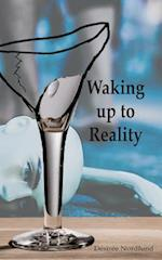 Waking Up to Reality af Desiree Nordlund