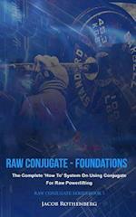 Raw Conjugate - Foundations