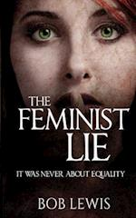 The Feminist Lie