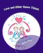Love and Other Happy Things