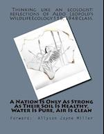 A Nation Is Only as Strong as Their Soil Is Healthy, Water Is Pure, Air Is Clean