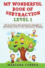 My Wonderful Book of Subtraction Level 1