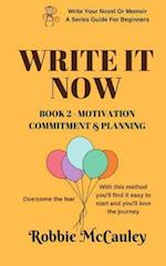 Write It Now - Book 2 Motivation, Commitment, and Planning