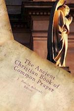 The Ancient Christian Book of Common Prayer af J. Davila Ashcraft