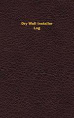 Dry Wall Installer Log