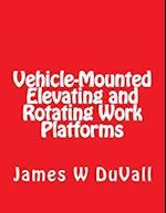 Vehicle-Mounted Elevating and Rotating Work Platforms