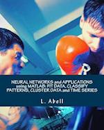 Neural Networks and Applications Using MATLAB