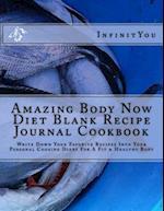 Amazing Body Now Diet Blank Recipe Journal Cookbook