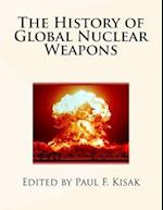 The History of Global Nuclear Weapons