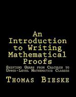 An Introduction to Writing Mathematical Proofs