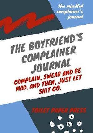 The boyfriend's complainer journal