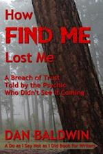 How Find Me Lost Me