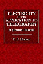 Electricity and Its Applications to Telegraphy
