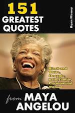 151 Greatest Quotes from Maya Angelou