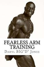 Fearless Arm Training