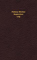 Fishery Worker Supervisor Log
