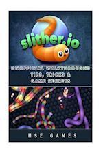 Slither.IO Unofficial Walkthroughs Tips, Tricks & Game Secrets