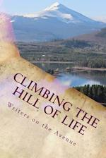 Climbing the Hill of Life af Writers on the Avenue